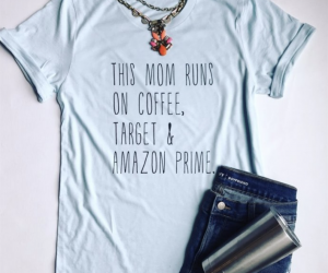 This Mom Runs on Coffee, Target, and Amazon Prime T-Shirt