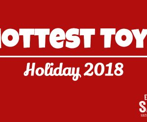 Hottest holiday Toys 2018