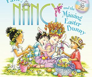 Fancy Nancy and the Missing Easter Bunny: $4.42 (was $5.30)