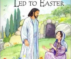 The Week That Led to Easter – Children's Arch Book: $2.99